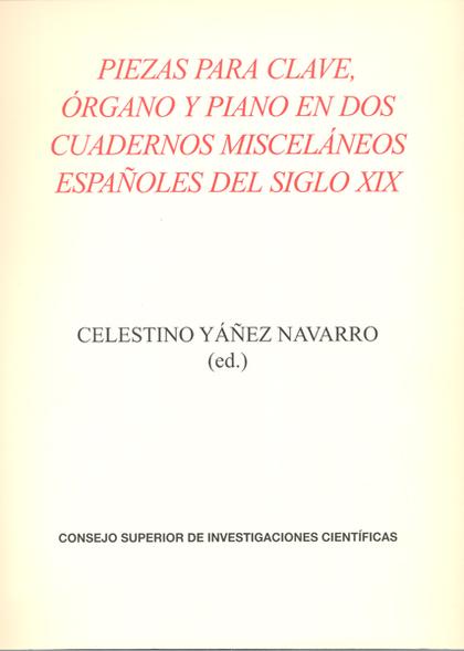 PIEZAS PARA CLAVE, ÓRGANO Y PIANO EN DOS CUADERNOS MISCELÁNEOS ESPAÑOLES DEL SIGLO XIX