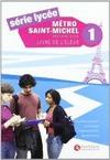 MÈTRO SAINT-MICHELE 1, SERIE LYCEE, METHODE DE FRANÇAIS