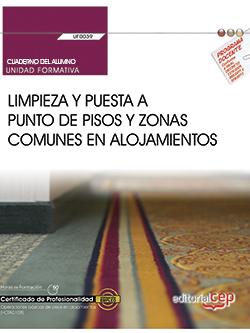 CUADERNO DEL ALUMNO. LIMPIEZA Y PUESTA A PUNTO DE PISOS Y ZONAS COMUNES EN ALOJA.