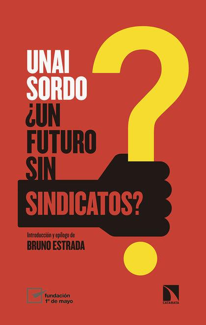¿UN FUTURO SIN SINDICATOS?.