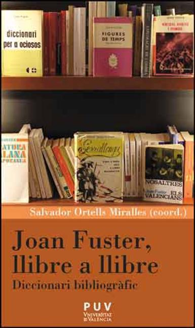JOAN FUSTER, LLIBRE A LLIBRE. DICCIONARI BIBLIOGRÀFIC