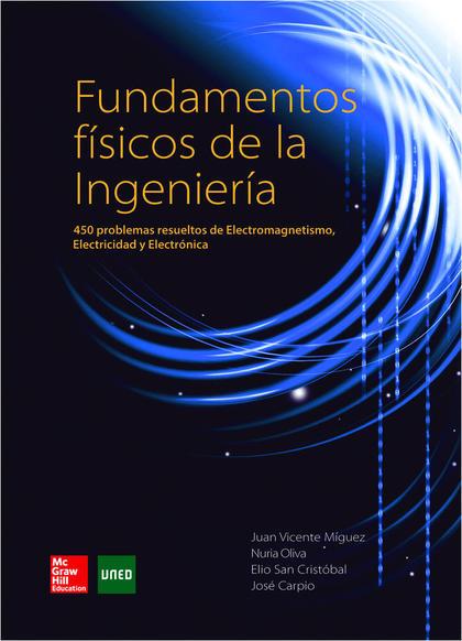 FUNDAMENTOS FÍSICOS DE LA INGENIERÍA. 450 PROBLEMAS RESUELTOS DE ELECTROMAGNETISMO, ELECTRICIDA
