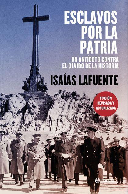 ESCLAVOS POR LA PATRIA. UN ANTÍDOTO CONTRA EL OLVIDO DE LA HISTORIA