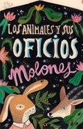 LOS ANIMALES Y SUS OFICIOS MOLONES.