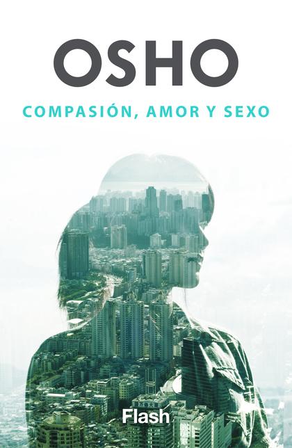 COMPASIÓN, AMOR Y SEXO.