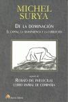 DE LA DOMINACIÓN : EL CAPITAL, LA TRANSPARENCIA Y LA CORRUPCIÓN, SEGUIDO DE RETRATO DEL INTELEC