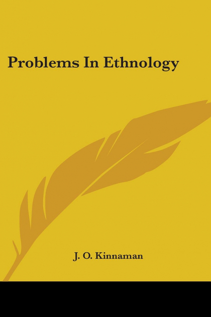 PROBLEMS IN ETHNOLOGY