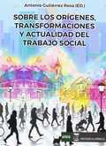 SOBRE LOS ORÍGENES, TRANSFORMACIONES Y ACTUALIDAD DEL TRABAJO SOCIAL.