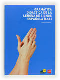 GRAMATICA DIDÁCTICA DE LENGUA DE SIGNOS ESPAÑOLA (LSE)