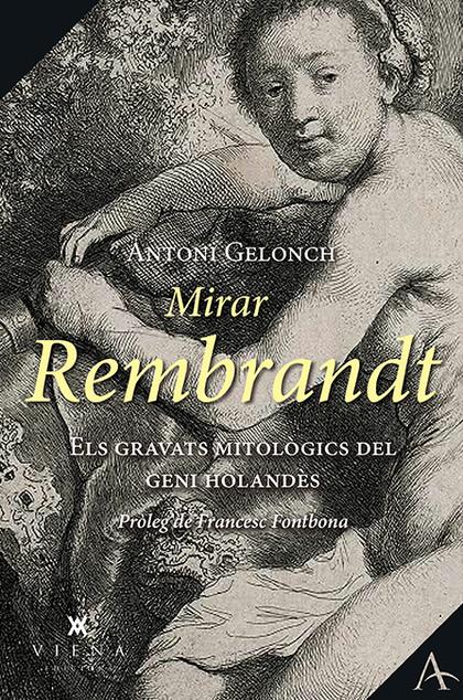 MIRAR REMBRANDT. ELS GRAVATS MITOLÒGICS DEL GENI HOLANDÈS