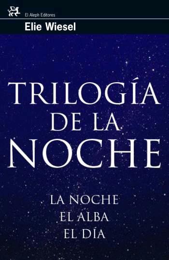 TRILOGÍA DE LA NOCHE: LA NOCHE, EL ALBA, EL DÍA
