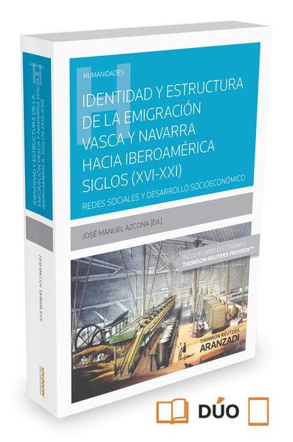 IDENTIDAD Y ESTRUCTURA DE LA EMIGRACIÓN VASCA Y NAVARRA HACIA IBEROAMÉRICA (SIGL. REDES SOCIALE