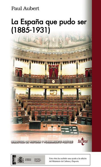 LA ESPAÑA QUE NO PUDO SER (1885-1931)