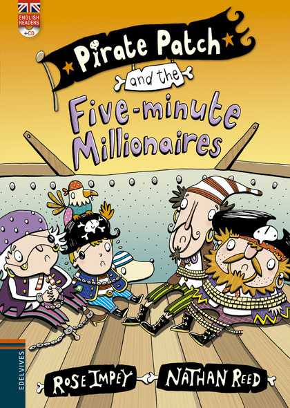 PIRATE PATCH AND THE FIVE-MINUTE MILLIONAIRES.