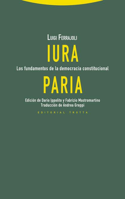IURA PARIA. LOS FUNDAMENTOS DE LA DEMOCRACIA CONSTITUCIONAL