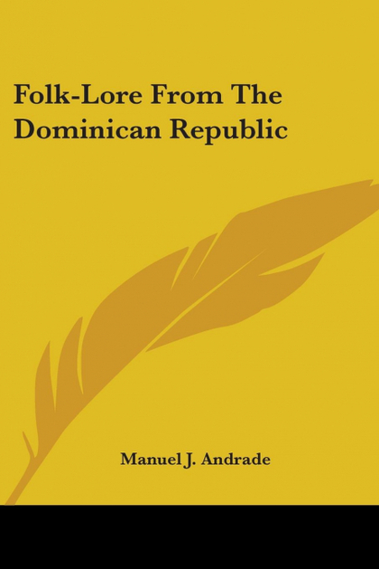 FOLK-LORE FROM THE DOMINICAN REPUBLIC