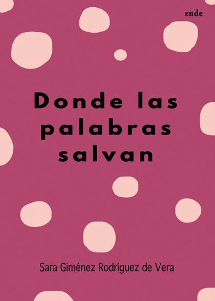 DONDE LAS PALABRAS SALVAN