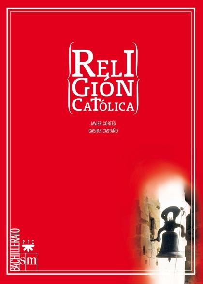 RELIGIÓN CATÓLICA, 1 BACHILLERATO