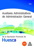 AUXILIARES ADMINISTRATIVOS DE ADMINISTRACIÓN GENERAL, DIPUTACIÓN PROVINCIAL DE HUESCA. TEST
