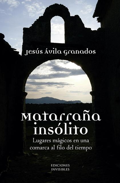 MATARRAÑA INSÓLITO                                                              LUGARES MÁGICOS