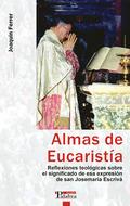 ALMAS DE EUCARISTÍA : REFLEXIONES TEOLÓGICAS SOBRE EL SIGNIFICADO DE ESTA EXPRESIÓN EN SAN JOSE