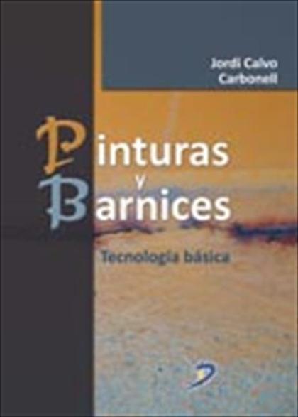 PINTURAS Y BARNICES : TECNOLOGÍA BÁSICA