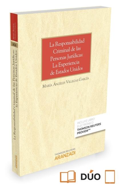LA RESPONSABILIDAD CRIMINAL DE LAS PERSONAS JURÍDICAS. LA EXPERIENCIA DE LOS EST.