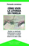 CÓMO VIVIR LA LITURGIA EN FAMILIA