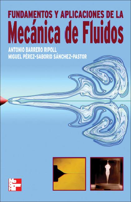 Fundamentos y aplicaciones de la Mecánica de fluidos