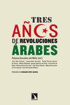 TRES AÑOS DE REVOLUCIONES ÁRABES : PROCESOS DE CAMBIO : REPERCUSIONES INTERNAS Y REGIONALES