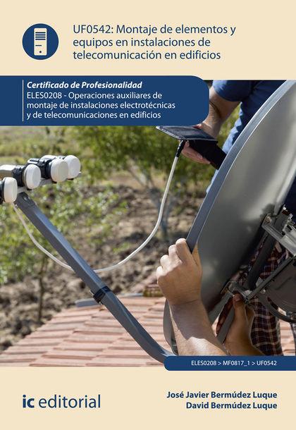 MONTAJE DE ELEMENTOS Y EQUIPOS EN INSTALACIONES DE TELECOMUNICACIONES EN EDIFICI