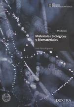 MATERIALES BIOLOGICOS Y BIOMATERIALES, 2ª EDICION.