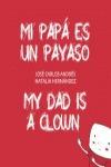 MI PAPÁ ES UN PAYASO / MY DAD IS A CLOWN.