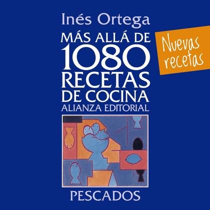 MÁS ALLÁ DE 1080 RECETAS DE COCINA : PESCADOS