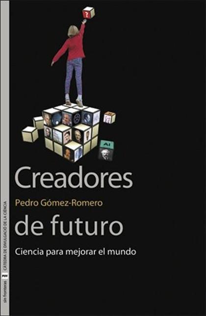 CREADORES DE FUTURO. CIENCIA PARA MEJORAR EL MUNDO