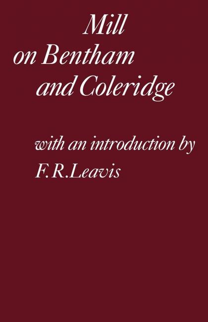 MILL ON BENTHAM AND COLERIDGE