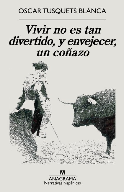 VIVIR NO ES TAN DIVERTIDO, Y ENVEJECER, UN COÑAZO.