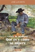 CRISIS DE MADUREZ : QUÉ ES Y CÓMO SE SUPERA