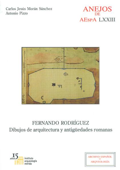 FERNANDO RODRÍGUEZ: DIBUJOS DE ARQUITECTURA Y ANTIGÜEDADES ROMANAS
