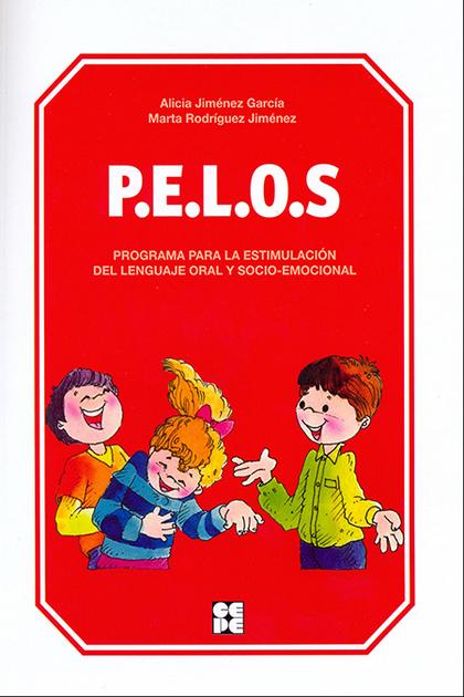 P.E.L.O.S.. PROGRAMA PARA LA ESTIMULACIÓN DEL LENGUAJE ORAL Y SOCIO-EMOCIONAL