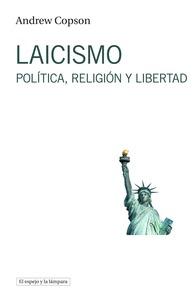LAICISMO. POLÍTICA, RELIGIÓN Y LIBERTAD