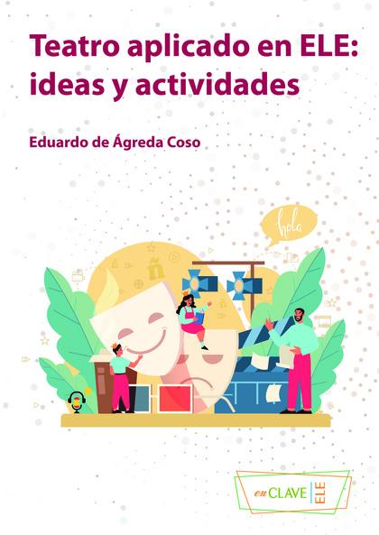 TEATRO APLICADO EN ELE                                                          IDEAS Y ACTIVID