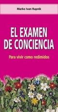 EL EXAMEN DE CONCIENCIA : PARA VIVIR COMO REDIMIDOS