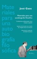 MATERIALES PARA UNA AUTOBIOGRAFÍA FILOSÓFICA. CONFESIONES PROFESIONALES, OTROS ESEGUIDO DE ´UNA