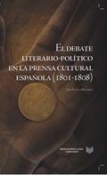 EL DEBATE LITERARIO-POLÍTICO EN LA PRENSA CULTURAL ESPAÑOLA (1801-1808).