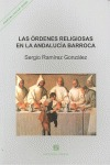LAS ÓRDENES RELIGIOSAS EN LA ANDALUCÍA BARROCA : ARTE E ICONOGRAFÍA
