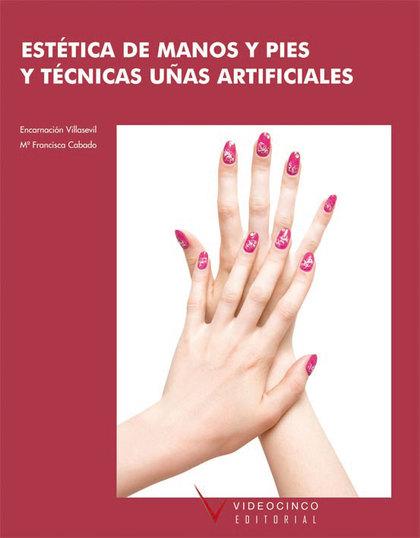 ESTÉTICA DE MANOS Y PIES : TÉCNICAS DE UÑAS ARTIFICIALES