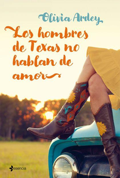 LOS HOMBRES DE TEXAS NO HABLAN DE AMOR.