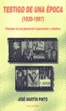 TESTIGO DE UNA ÉPOCA (1939-1997)