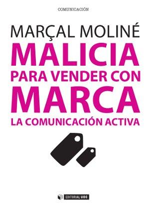 MALICIA PARA VENDER CON MARCA : LA COMUNICACIÓN ACTIVA